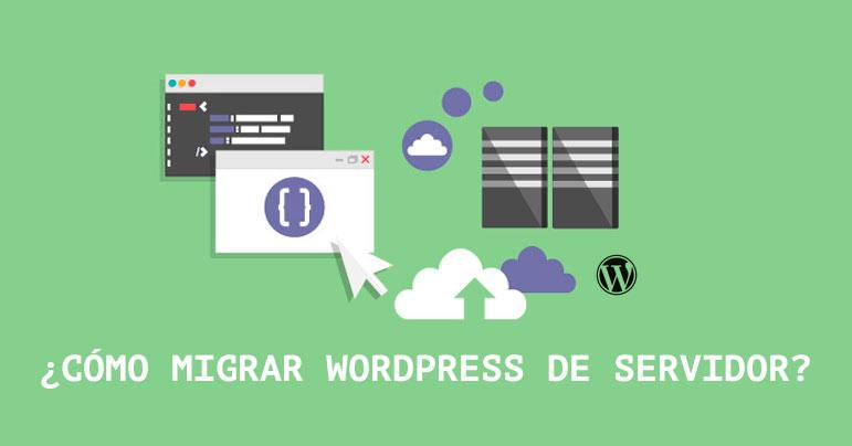 ¿Cómo migrar WordPress de servidor?