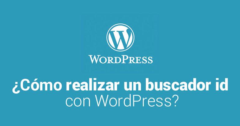 ¿Cómo realizar un buscador id WordPress?